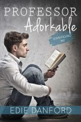 Excerpt and Giveaway: Professor Adorkable by Edie Danford