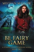 Review: Be Fairy Game by Meghan Maslow