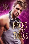 Guest Post and Giveaway: Pisces Hooks Taurus by Anyta Sunday