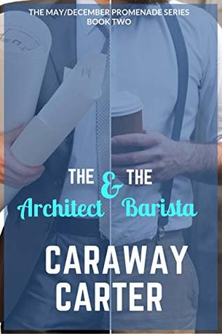 Review: The Architect and the Barista by Caraway Carter