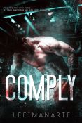 Guest Post and Giveaway: Comply by Lee Manarte