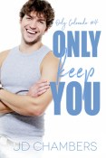 Review: Only Keep You by J.D. Chambers