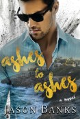 Guest Post and Giveaway: Ashes to Ashes by Jason Banks