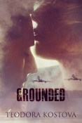 Excerpt and Giveaway: Grounded by Teodora Kostova