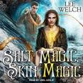 Audiobook Review: Salt Magic, Skin Magic by Lee Welch