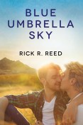Guest Post and Giveaway: Blue Umbrella Sky by Rick R. Reed