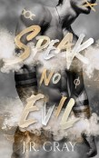 Excerpt and Giveaway: Speak No Evil by J.R. Gray