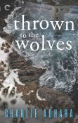 Guest Post: Thrown to the Wolves by Charlie Adhara