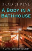Review: A Body in a Bathhouse by Brad Shreve