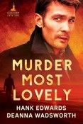 Review: Murder Most Lovely by Hank Edwards and Deanna Wadsworth