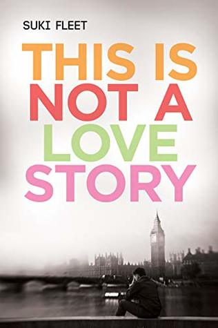 Review: This is Not a Love Story by Suki Fleet