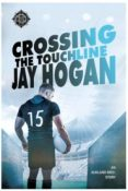 Review: Crossing the Touchline by Jay Hogan