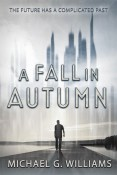 Guest Post and Giveaway: A Fall in Autumn by Michael G. Williams