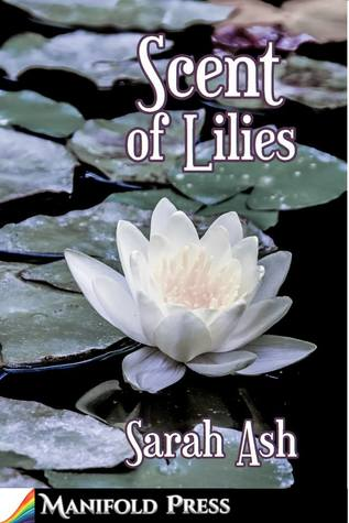 Review: Scent of Lilies by Sarah Ash