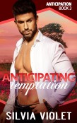 Excerpt and Giveaway: Anticipating Temptation by Silvia Violet