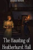 Review: The Haunting of Heatherhurst Hall by Sebastian Nothwell