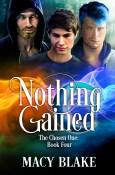 Guest Post and Giveaway: Nothing Gained by Macy Blake