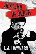 Excerpt and Giveaway: Dealing in Death by L.J. Hayward