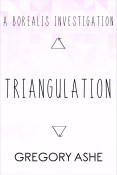 Excerpt: Triangulation by Gregory Ashe