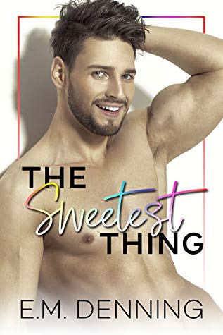 Review: The Sweetest Thing by E.M. Denning