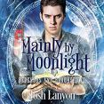 Audiobook Review: Mainly by Moonlight by Josh Lanyon