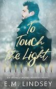Review: To Touch the Light by E.M. Lindsey