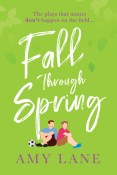 Guest Post: Fall Through Spring by Amy Lane