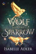 Excerpt and Giveaway: The Wolf and the Sparrow by Isabelle Adler
