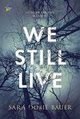 Review: We Still Live by Sara Dobie Bauer