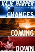 Guest Post and Giveaway: Changes Coming Down by Kaje Harper