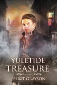 Guest Post and Giveaway: Yuletide Treasure by Eliot Grayson