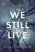 Guest Post: We Still Live by Sara Dobie Bauer