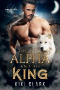 Review: The Alpha and His King by Kiki Clark