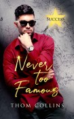 Guest Post and Giveaway: Never Too Famous by Thom Collins