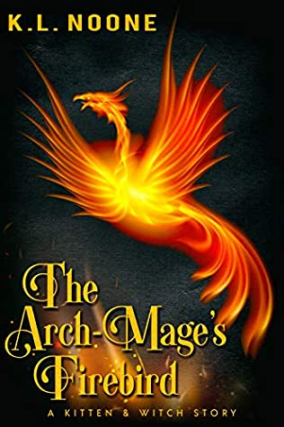 Review: The Arch-Mage's Firebird by K.L. Noone