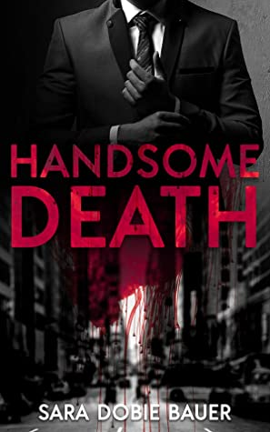 Review: Handsome Death by Sara Dobie Bauer