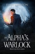 Review: The Alpha's Warlock by Eliot Grayson