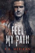 Review: Feel My Pain by K.A. Merikan