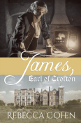 Guest Post and Giveaway: James, Earl of Crofton by Rebecca Cohen