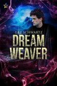 Review: Dream Weaver by Dez Schwartz