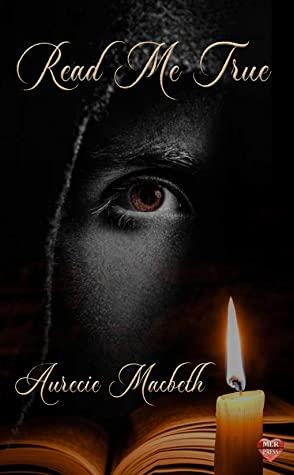 Review: Read Me True by Auracie Macbeth