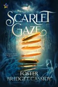 Review: Scarlet Gaze by Foster Bridget Cassidy