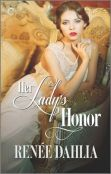Guest Post: Her Lady's Honor by Renée Dahlia