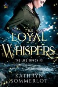 Review: The Loyal Whispers by Kathryn Sommerlot