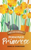 Guest Post and Giveaway: Poisoned Primrose by Dahlia Donovan