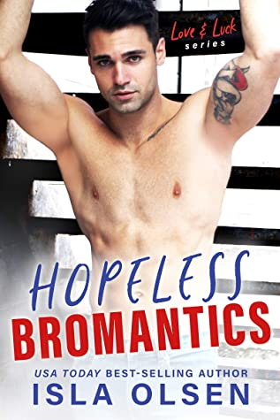Review: Hopeless Bromantics by Isla Olsen