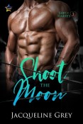 Guest Post and Giveaway: Shoot the Moon by Jacqueline Grey