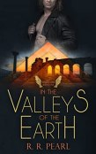 Review: In the Valleys of the Earth by R.R. Pearl