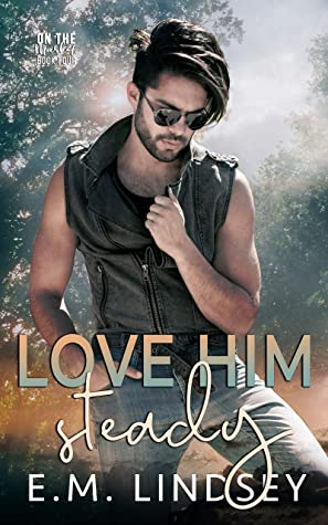 Review: Love Him Steady by E.M. Lindsey