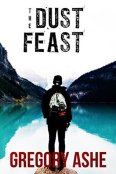 Review: The Dust Feast by Gregory Ashe